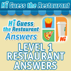 Hi Guess The Restaurant Answers - Level 1 AnswersGuess The Restaurant Answers Level 1